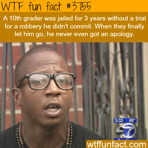 10th grader jailed for 3 years for something he didn't do - WTF fun facts