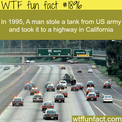 1995 a tank is stolen in California -WTF fun facts