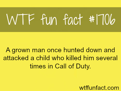 A grown man hunts down a child who killed him in Call of Duty -WTF fun facts