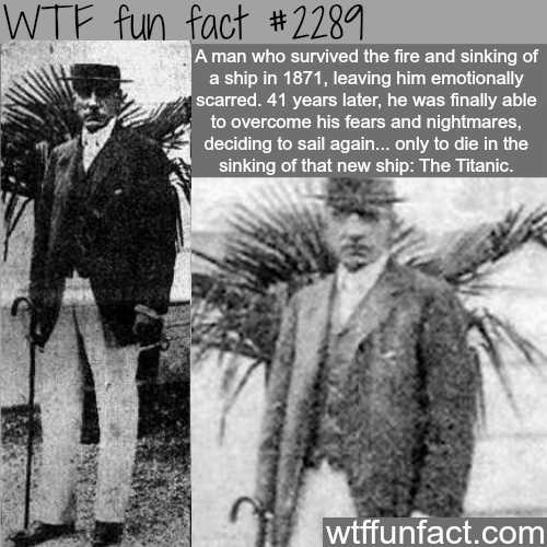 A man who survived the sinking of a ship to die in the Titanic - WTF fun facts