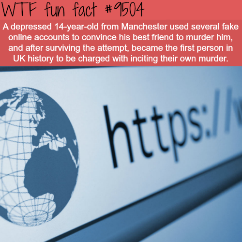 A teenager in the UK charged with inciting their own murder - WTF Fun Fact