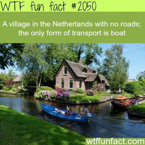 A village in the Netherlands with no roads-WTF fun facts