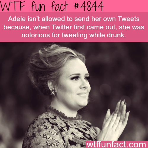 Adele's drunk tweeting - WTF fun facts