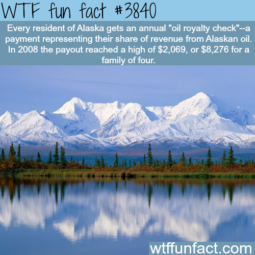 Alaskan residents get annual oil royalty check - WTF fun facts