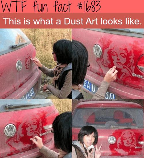 Amazing dust art -WTF fun facts
