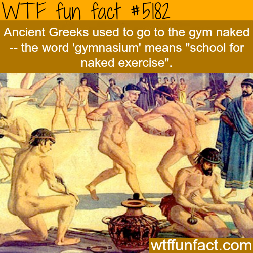 Ancient Greeks went to gym naked - WTF fun facts