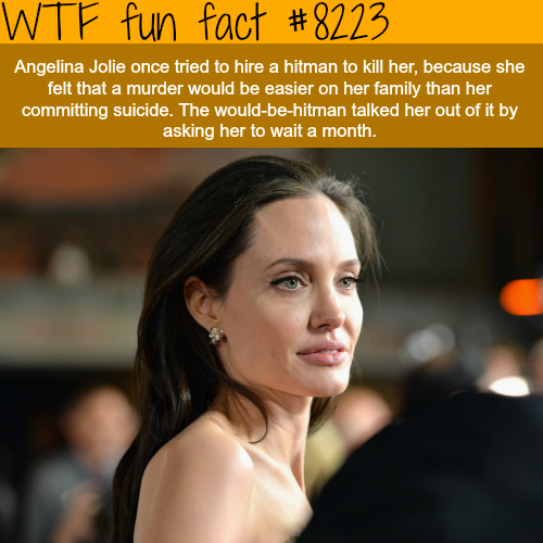 Angelina Jolie hired a hitman to kill her - WTF fun facts