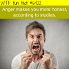 anger makes you more honest wtf fun facts