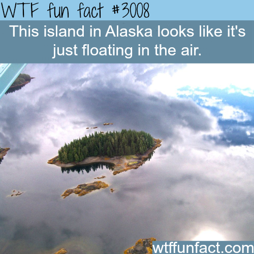 Awesome island in Alaska looks like it's flying -WTF fun facts