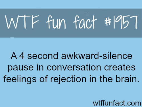 Awkward silence pause facts - WTF fun facts