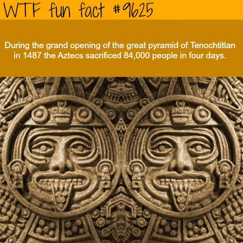 Aztecs - WTF fun fact