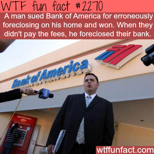 Bank of America gets foreclosed -WTF fun facts