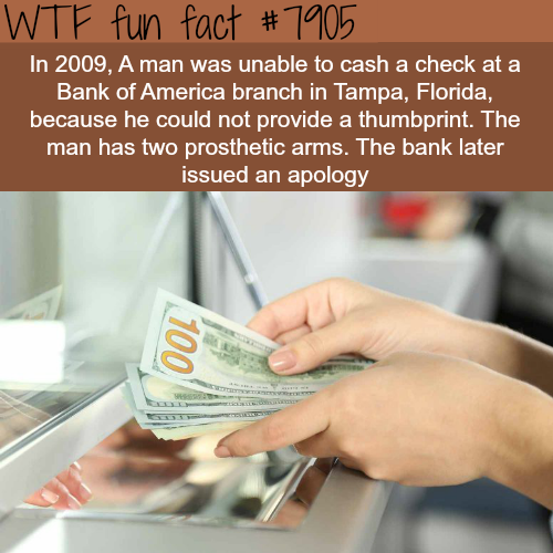 Bank of America refused to cash a check…- WTF fun facts
