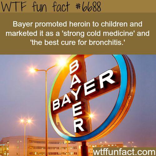 Bayer once promoted heroin to kids - WTF fun fact