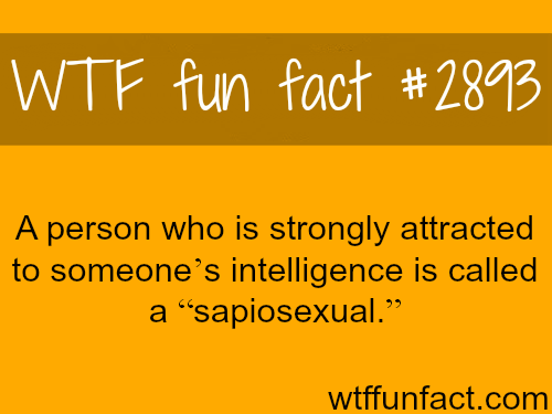 Being attracted to someone's intelligence -  WTF fun facts
