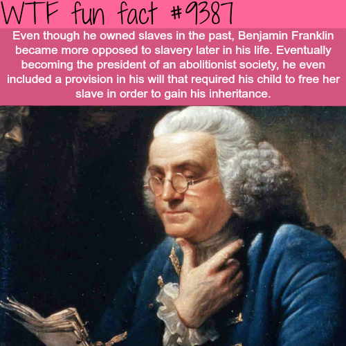 Benjamin Franklin -   WTF fun facts