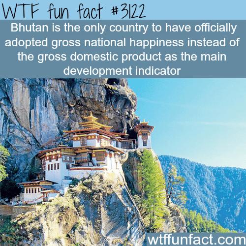 "Bhutan's ""Gross National Happiness"" -WTF fun facts"