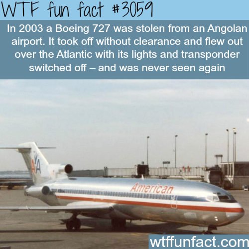 Boeing 727 stolen from Angolan Airport -WTF fun facts