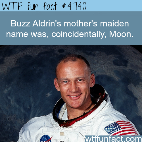 Buzz Aldrin's mother's maiden name was moon - WTF fun facts