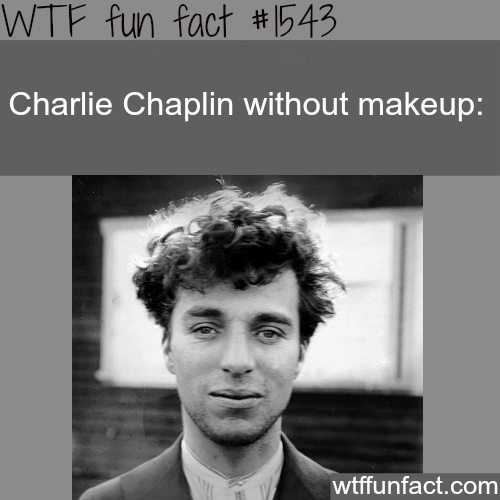 Charlie Chaplin without makeup -wtf fun facts
