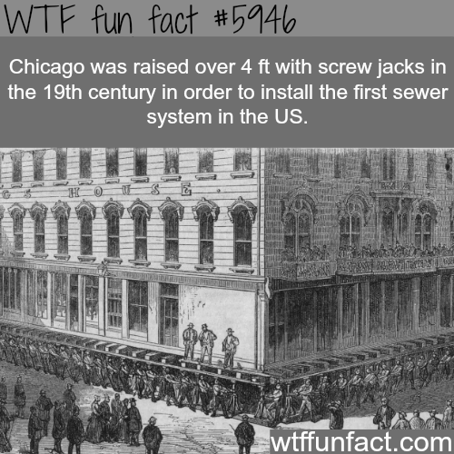 Chicago raised by over 4 ft - WTF fun facts