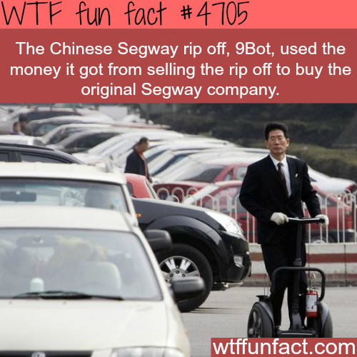 Chinese Segway rip off buys the original Segway - WTF fun facts