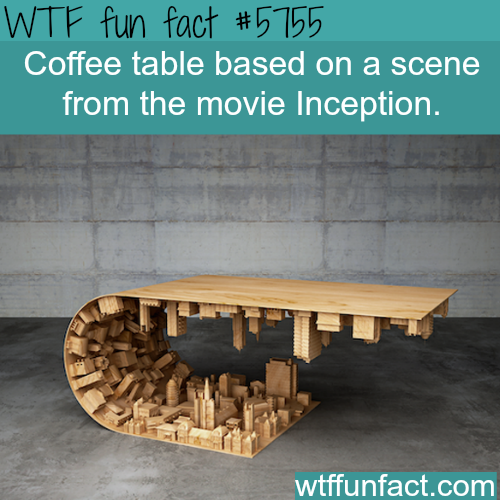 Coffee table based on a scene from Inception - WTF fun facts