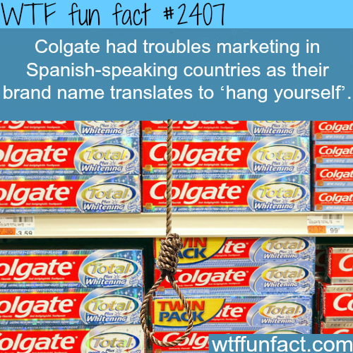 Colgate trouble Marketing in Spanish -WTF funfacts