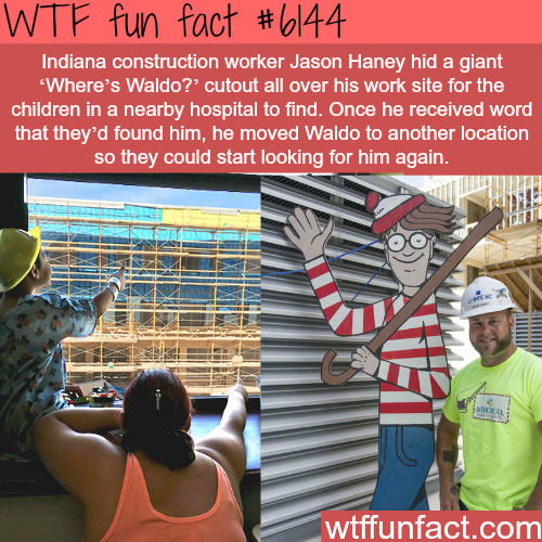 Construction worker hides waldo on site for the children in the hospital to find - WTF fun facts