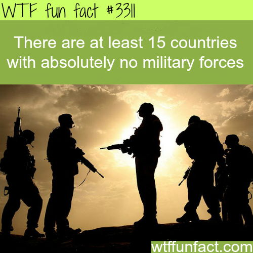 Countries with no military -WTF fun facts