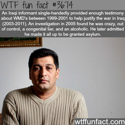 Curveball: How a liar informant caused a war -  WTF fun facts