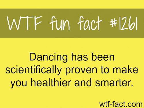 Dancing has been scientifically proven to make you healthierandsmarter.