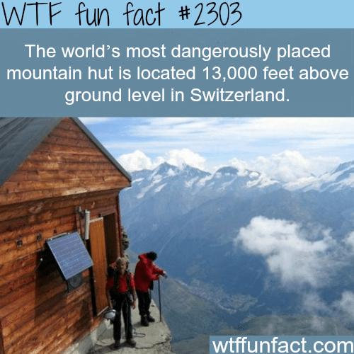 Dangerous mountain hut -WTF funfacts