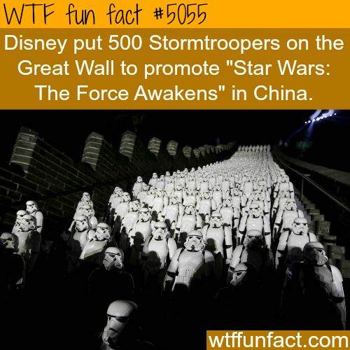 Disney put 500 Stortroopers on the Great Wall to promote new movie - WTF fun facts