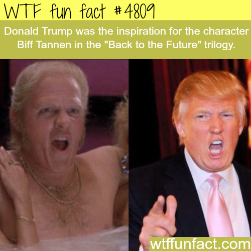 Donald Trump was the inspiration for Biff Tannen character - WTF fun facts