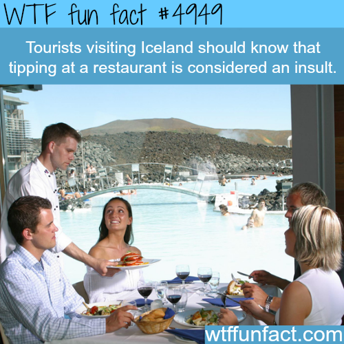 Don't tip when you go to Iceland - WTF fun facts