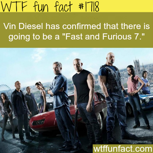 Fast and Furious 7 has been confirmed - WTF fun facts