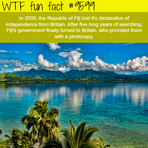 Fiji lost its declaration of independence - WTF fun fact