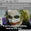 find out what you are good at wtf fun facts