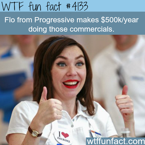 Flo from Progressive makes $500k a year -  WTF fun facts