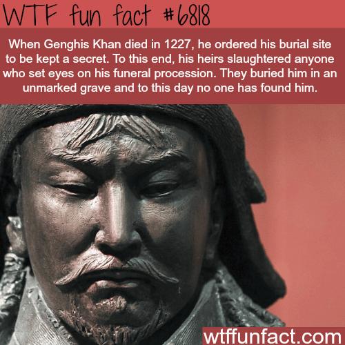 Genghis Khan burial site - WTF fun fact