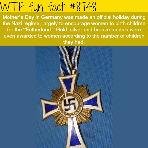 German women were given gold medals for giving birth… - WTF fun facts