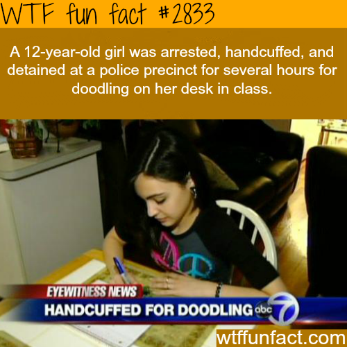 Girl handcuffed for doodling in school -WTF fun facts