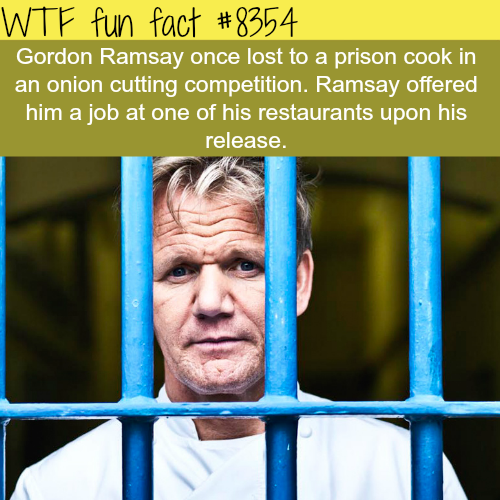 Gordon Ramsay offered a prison cook a job… - WTF fun facts