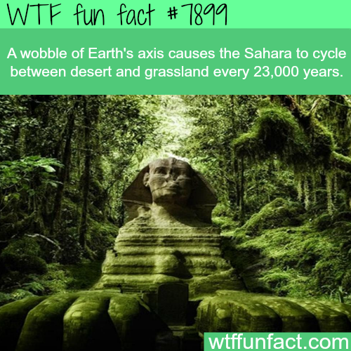 Green Sahara - WTF fun facts