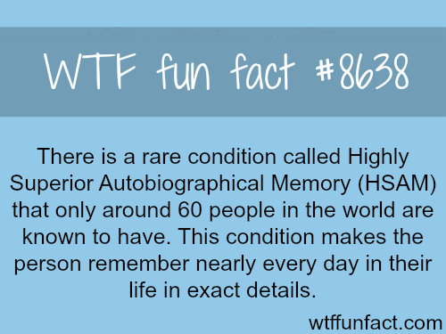 Highly Superior Autobiographical Memory - WTF fun facts