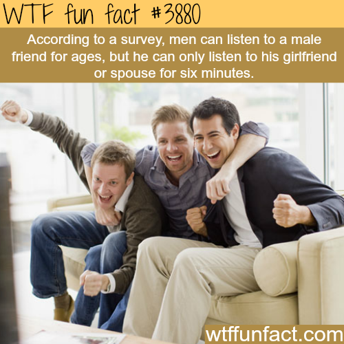 How long can men listen to their friends and girlfriends - WTF fun facts