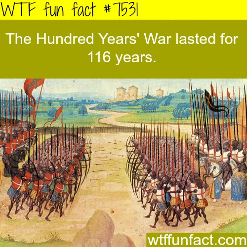 How long did The Hundred Years War last - WTF fun facts