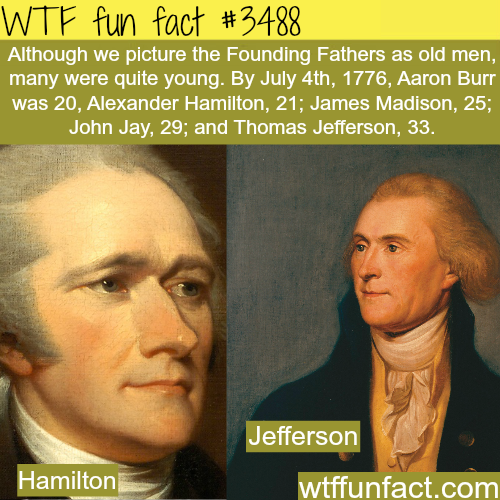 How old were the Founding Fathers -  WTF fun facts