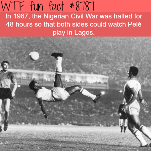 How Pele halted the civil war in Nigeria - WTF fun facts
